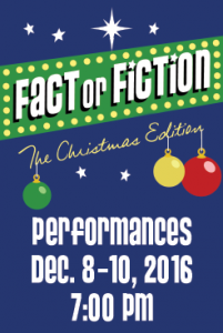 Fact or Fiction: The Christmas Edition -- 2016 Production
